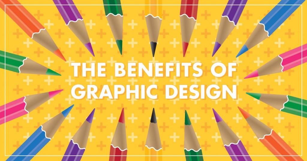The Benefits of Graphic Design